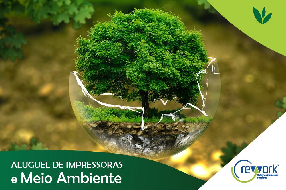 ALUGUEL DE IMPRESSORAS E MEIO AMBIENTE