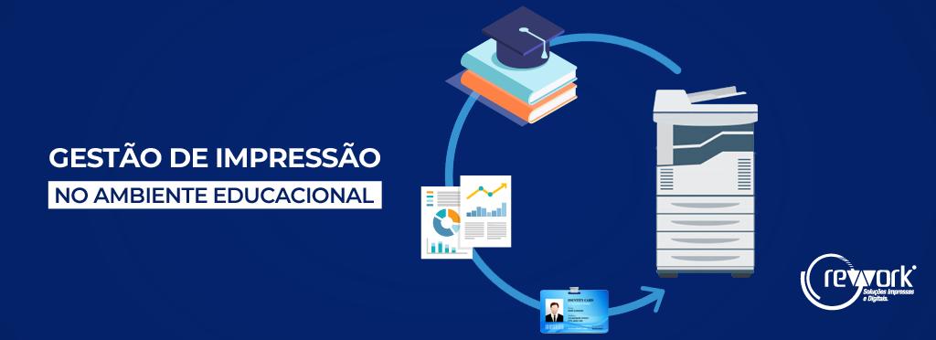 GESTÃO DE IMPRESSÃO NO AMBIENTE EDUCACIONAL