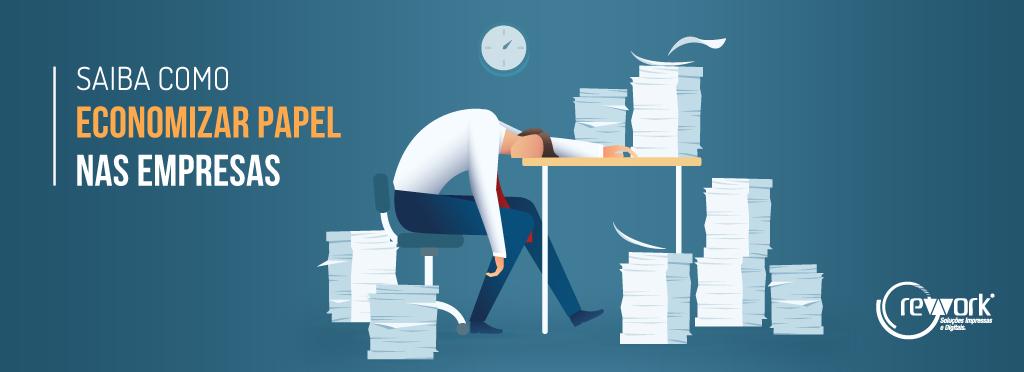 como economizar papel nas empresas